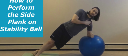 How to Perform the Side Plank on Stability Ball (Advanced Progression)