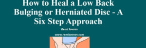 How to Heal a Low Back Bulging Disc or Herniated Disc – A Six Step Approach